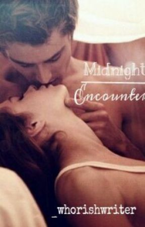Midnight Encounters by _whorishwriter