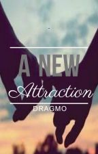 A New Attraction ( Aro Volturi Love Story- Book 1) by Dragmo