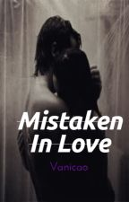 Mistaken In Love by Vanicao