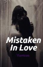 Mistaken In Love by Vanicao