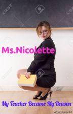 Ms.Nicolette My Teacher Became My Reason [TeacherxStudent] [Lesbian] [GirlxGirl] by AlphaNiner44
