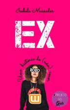 Ex: uma história de (não) amor [HIATUS] by IsabelaMassadar