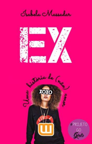 Ex: uma história de (não) amor [HIATUS]