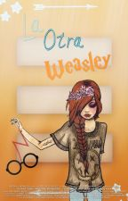 La Otra Weasley♥ (Harry Potter y tu) by PirateCovSwag