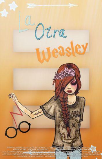 La Otra Weasley♥ (Harry Potter y tu)
