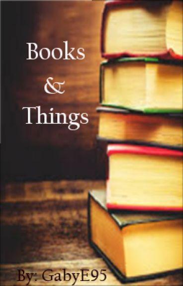 Books & Things by gabye95