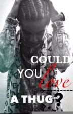 Could You Love A THUG? *Princeton Love Story* by Imagine4me