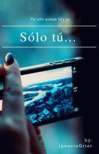 """""""Solo tú """"(3era temporada de E.A.L.13.A) by ignaciaGrier"""