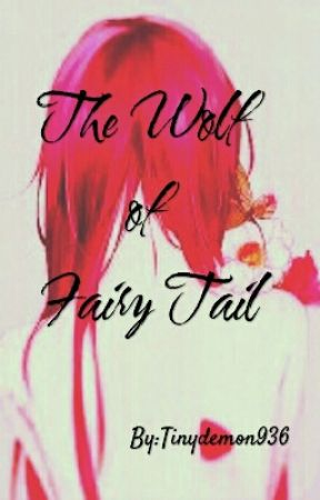 The Wolf of Fairy Tail by Tinydemon936