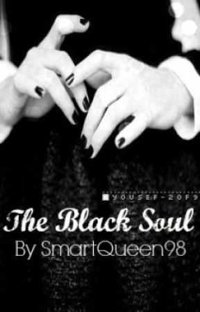 The Black Soul ( ON HOLD ) by SmartQueen98