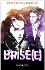 Brisé(e) (BlackMoon Romance) by sweatdream13