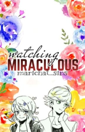 Watching Miraculous by marichat_sins