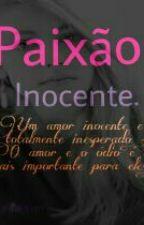 Paixão Inocente . by gisahsian
