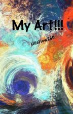 My art!!! by LiliaFlow260