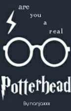 Are You A Real Potterhead? by nanjaxxx