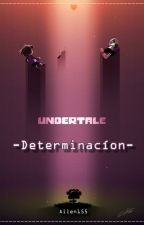 -Determinación- Undertale (SxF) by Ailen155