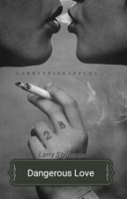 Dangerous Love (Larry Stylinson) by adorevonne