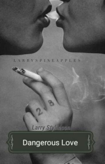 Dangerous Love (Larry Stylinson)