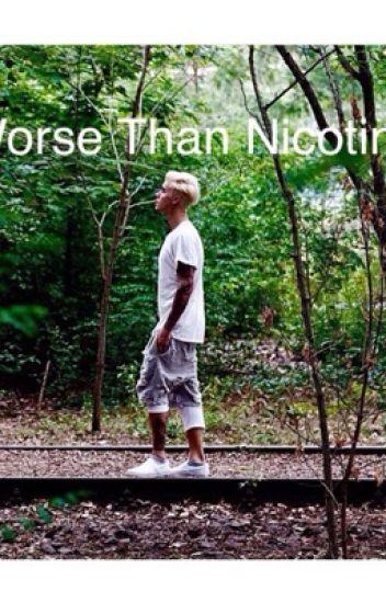 Worse Than Nicotine