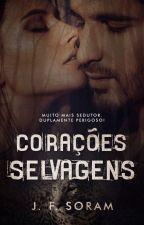 Corações Selvagens (Capítulos para degustação) by Autor_Xis