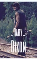 Baby Dixon (Walking Dead fan-fiction)  by X_AngelWithAShotgun