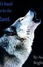 Runt (Completed & Editing) by AurieBrighton