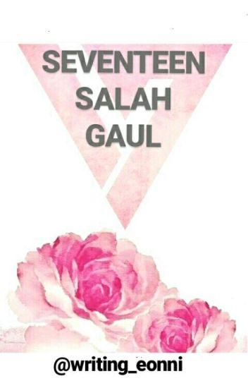 Seventeen Salah Gaul