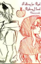 Falling for Red Riding Hood-SLOW UPDATES- by Thisonereads