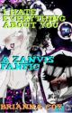 I Hate Everything About You ~ A Zanvis Fanfic. ((Book One)) by TheTurtleShaman