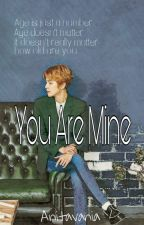 You Are Mine (√)  by vanilakim27