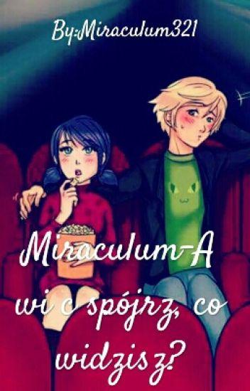 Miraculum-A więc spójrz, co widzisz?