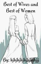 Best Of Wives and Best of Women by hjhjhjhjhjhjhjhjjj