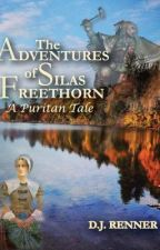 The Adventure of Silas Freethorn: A Puritan Tale by DarrinRenner
