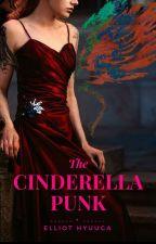 The Cinderella Punk (EDITING) by crazymeltzar
