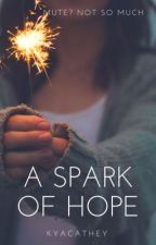 Spark Of Hope by KyaCathey