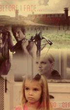 Before I Fade Away~ Daryl Dixon Fanfiction by Chicago_dead