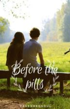 Before The Pills (PREQUEL, In The Field Series)  by RavenRedSoul