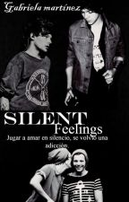 Silent Feelings ~ (Larry.Stylinson) || #Wattys2016 || by Gabriela_MTZ123