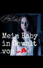 Mein Baby in Gewalt von -A by Marie_Fuchs