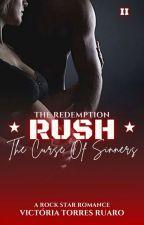 RUSH - The Redemption (Livro 02) DEGUSTAÇÃO by VictoriaTorresRuaro