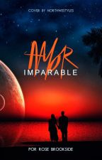 Amor imparable by RoseBrookside