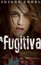 A Fugitiva (Hiatus) by JujubaCarol