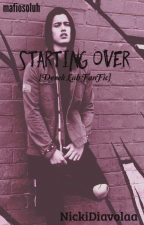Starting Over {D.L} by NickiDiavolaa