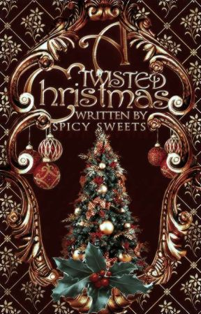 A Twisted Christmas by spicy_sweets