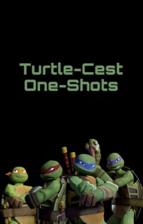 T Cest One Shot Collection Requests Opened 10 Mikey X Raph X