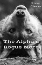 The Alpha's Rogue Mate (#Wattys2016) by RissaleWriter