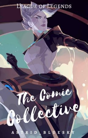 The Comic Collective (LEAGUE OF LEGENDS) by Astrid_Bluesky