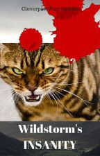 Wildstorm's Insanity: A Warrior Cat Fanfiction by Cloverpath