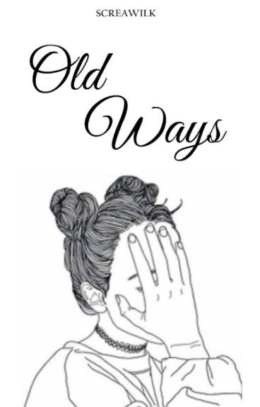 Old Ways [EM CORREÇÃO]