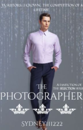 The Photographer (Selection Fanfic) by sydney111222